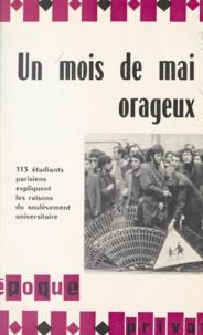 Collectif et André Deledicq - Un mois de mai orageux - 113 étudiants parisiens expliquent les raisons du soulèvement universitaire.