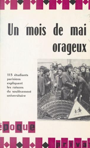 Un mois de mai orageux. 113 étudiants parisiens expliquent les raisons du soulèvement universitaire