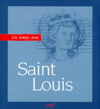 Collectif - Un temps avec Saint-Louis, roi de France - 1214-1270.