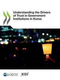 Collectif - Understanding the Drivers of Trust in Government Institutions in Korea.