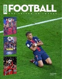 Collectif - Une année de foot en 100 photos - août 2018 - juin 2019.
