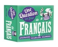Collectif - Une question par jour de Francais 2019 - Anagrammes - Vocabulaire - Bizarreries.
