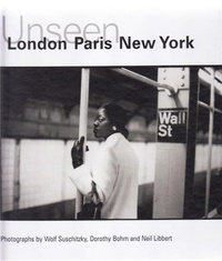 Collectif - Unseen : London, Paris, New York.