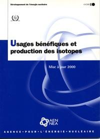 Usages bénéfiques et production des isotopes. Mise à jour 2000