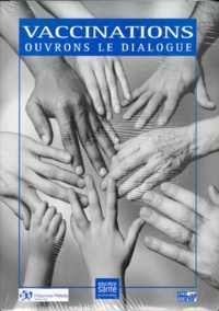 Collectif - Vaccinations. - Ouvrons le dialogue.