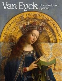 Collectif - Monographie d'art  : Van Eyck - Une révolution optique.
