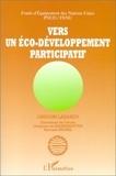 Collectif - Vers un éco-développement participatif - Leçons et synthèse d'une étude thématique.