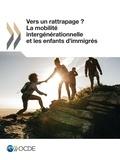 Collectif - Vers un rattrapage ? La mobilité intergénérationnelle et les enfants d'immigrés.