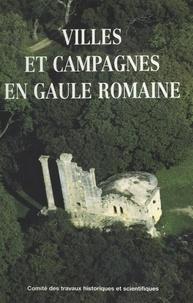 Collectif - Villes et campagnes en Gaule romaine.