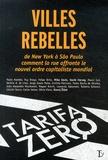 Collectif - Villes rebelles - De New York à São Paulo comment la rue affronte le nouvel ordre capitaliste mondial.