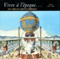 Collectif - VIVRE A L'EPOQUE DU SIECLE DES LUMIERES. - France 1660-1800.