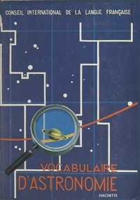 Collectif et  Conseil international de la la - Vocabulaire d'astronomie - Index allemand, anglais, italien, néerlandais.