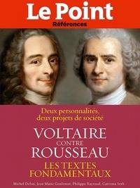 Collectif - Voltaire contre Rousseau - Deux personnalités, deux projets de société.