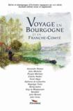 Collectif - Voyage en Bourgogne et en Franche-Comté.