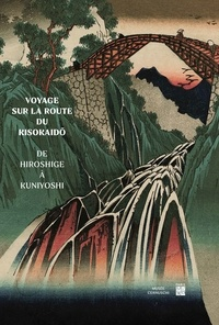 Collectif - Voyage sur la route du Kisokaido - De Hiroshige à Kuniyoshi.