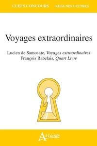 Collectif - Voyages extraordinaires - Lucien de Samosate, François Rabelais.
