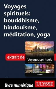Téléchargement gratuit de la version complète de Bookworm Voyages spirituels : bouddhisme, hindouisme, méditation, yoga  9782765871958