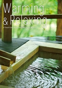 Collectif - Warming & Relaxing - A Visual Guide to Japanese Hot Springs Resorts.