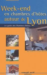 Collectif - Week-end en chambres d'hôtes autour de Lyon - Edition 2004-2005.