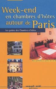 Collectif - Week-end en chambres d'hôtes autour de Paris - Edition 2004-2005.