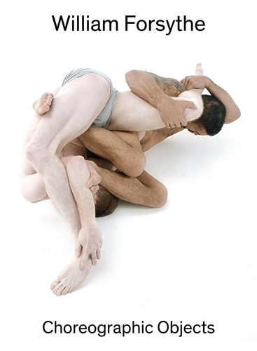 Collectif - William Forsythe - Choreographic objects.