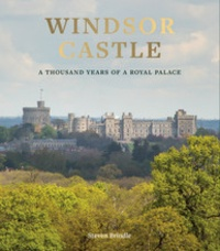Collectif - Windsor Castle : 1 000 Years Of A Royal Palace.