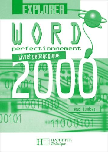 Collectif - Word 2000 Perfectionnement. - Livret pédagogique, Avec Disquette.