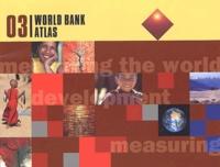 Collectif - World Bank Atlas 2003.