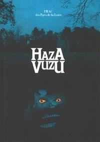 Collectif - XXIIIe Ateliers internationaux du Frac des PDL - Hazavuzu.