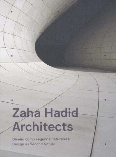 Collectif - Zaha hadid design as a second nature - Edition anglais- espagnol.