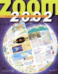 Histoiresdenlire.be Zoom 2002. - Le monde d'aujourd'hui expliqué aux jeunes Image