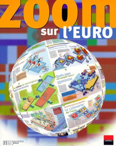 Collectif - ZOOM SUR L'EURO.