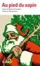 Collectifs - Au pied du sapin - Contes de Noël de Pirandello, Andersen, Maupassant....