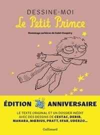 Collectifs - Dessine-moi le Petit Prince - Hommage au héros de Saint-Exupéry.