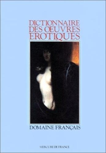 Collectifs et Pia Pascal - Dictionnaire des Oeuvres érotiques - Domaine français.