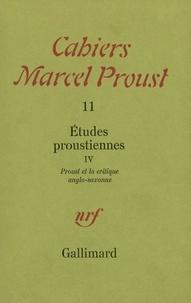 Collectifs - Études proustiennes... Tome 4 - Proust et la critique anglo-saxonne.