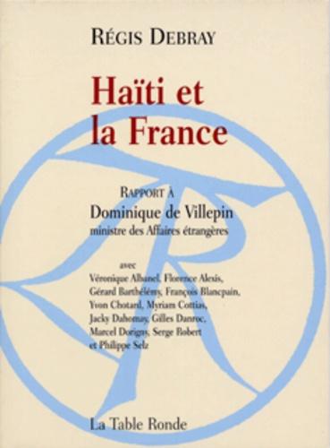 Collectifs et Tillinac Denis - Haïti et la France - Rapport à Dominique de Villepin, ministre des Affaires étrangères.