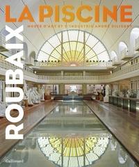 Collectifs - La Piscine de Roubaix - Musée d'Art et d'Industrie André Diligent.