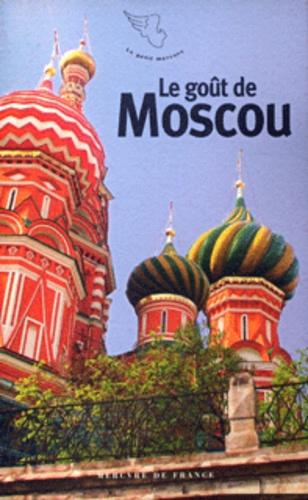 Collectifs - Le goût de Moscou.