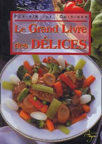 Collectifs - Le Grand Livre des Délices.