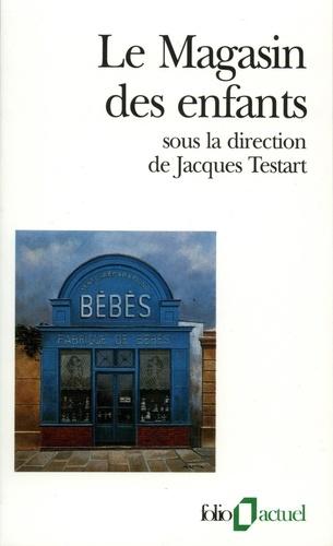 Collectifs et Jacques Testart - Le magasin des enfants.