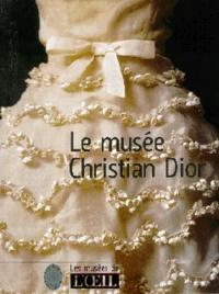 Collectifs - Le Musée Christian Dior.