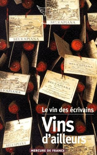 Collectifs - Le vin des écrivains Tome 2 - Vins d'ailleurs.