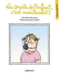 Collectifs - Les Droits de l'enfant, c'est maintenant! - 120 dessins de presse.