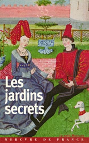 Collectifs - Les jardins secrets.