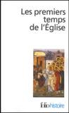Collectifs - Les premiers temps de l'Eglise - De saint Paul à saint Augustin.