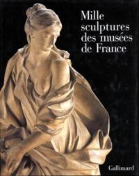 Collectifs - Mille sculptures des musées de France.