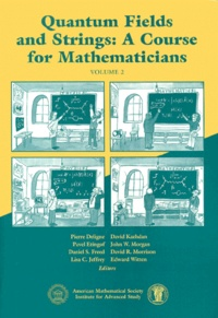 Collectifs - QUANTUM FIELDS AND STRINGS : A COURSE FOR MATHEMATICIANS. - Volume 2.