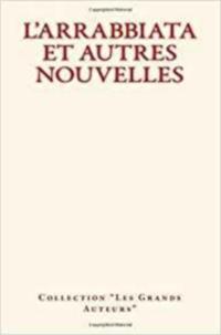 Collection les Grands Auteurs - L'Arrabbiata et autres nouvelles.