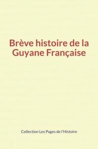 """Collection """"""""Les Pages de l'Histoire"""""""" et O. Homberg & Al - Brève histoire de la Guyane Française."""